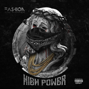 Album High Power (Explicit) from Fashion The Rapper