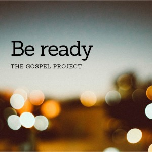 Album Be Ready from The Gospel Project