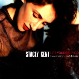 Stacey Kent的專輯Let Yourself Go