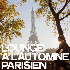 Album Lounge à l'automne parisien from Various Artists