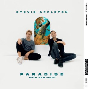 Album Paradise (with Sam Feldt) from Stevie Appleton