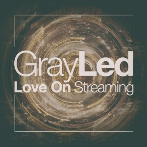 Album Love on Streaming from Gray Led
