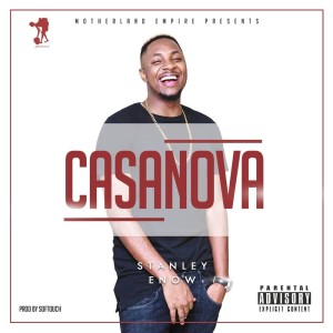 Listen to Casanova ((Explicit)) song with lyrics from Stanley Enow
