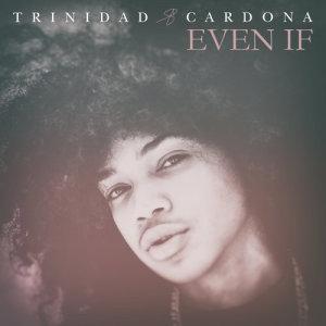 Album Even If from Trinidad Cardona