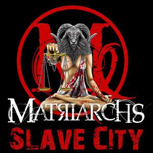 Album Slave City from Matriarchs