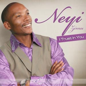 Album I Trust In You from Neyi Zimu
