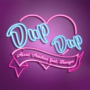 Album Dup Dup (feat. Bunga) from Aizat Amdan
