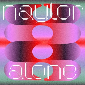Album Alone (feat. Mai Kino) from Naylor