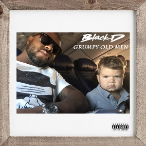 Album Grumpy Old Men (Explicit) from Black-D