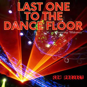"Last One to the Dance Floor - Featuring ""Hideaway"""