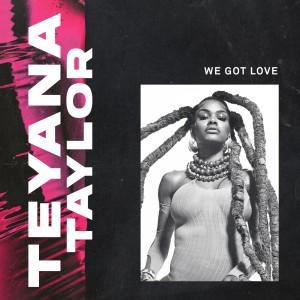 Album We Got Love (Explicit) from Teyana Taylor