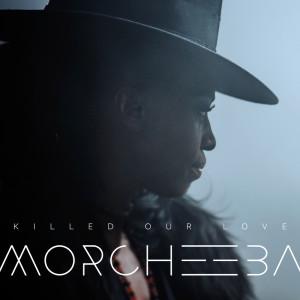 Album Killed Our Love from Morcheeba