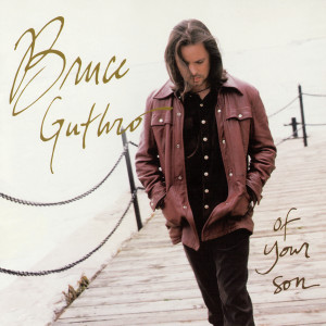 Of Your Son 1998 Bruce Guthro