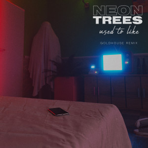 Album Used To Like (GOLDHOUSE Remix) from Neon Trees