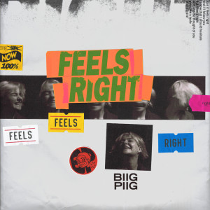 Album Feels Right from Biig Piig