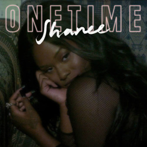 Album One Time from Shanee
