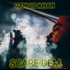 Album Scare Dem from Gangis Khan