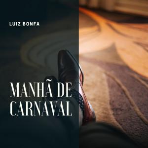 Luiz Bonfa的專輯Manhã de carnaval
