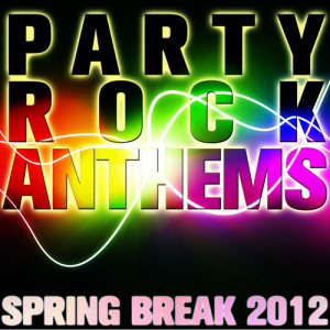 Ultimate Tribute Stars的專輯Party Rock Anthems: Spring Break 2012
