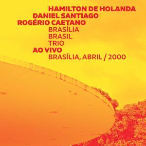 Daniel Santiago的專輯Brasília Brasil Trio (Ao Vivo)