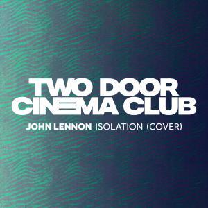 Two Door Cinema Club的專輯Isolation