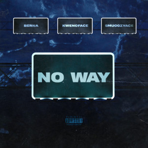 Album No Way from Kwengface