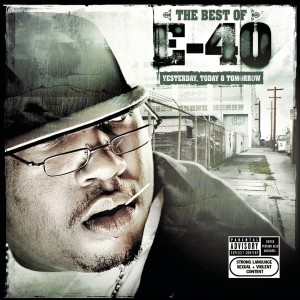 E-40的專輯The Best of E-40: Yesterday, Today and Tomorrow