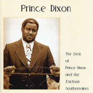 Album The Best Of Prince Dixon And The Jackson Southernaires from The Jackson Southernaires