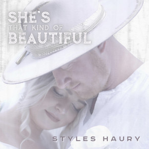 Listen to She's That Kind of Beautiful song with lyrics from Styles Haury