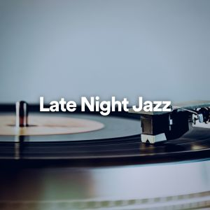 Album Late Night Jazz from Jazz Instrumental Relax Center