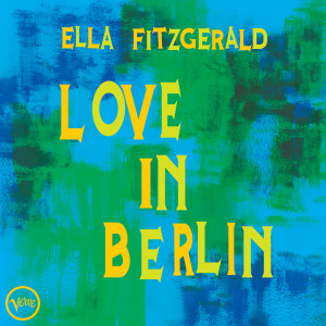 Ella Fitzgerald的專輯Love In Berlin