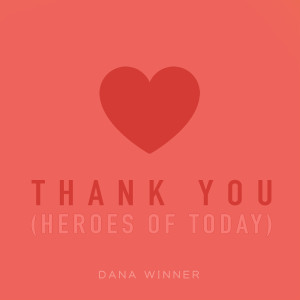 Album Thank You (Heroes of Today) from Dana Winner