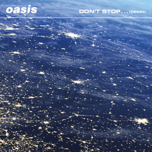 Album Don't Stop... (Demo) from Oasis