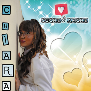Chiara的專輯Cuore & amore