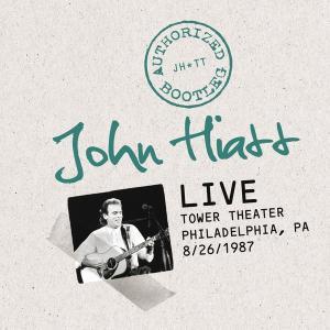 Authorized Bootleg: Live At The Tower Theater, Philadelphia, PA 8/26/87 2010 John Hiatt