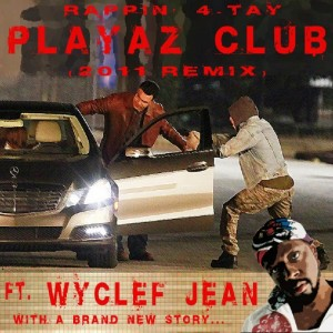 Album Playaz Club 2011 Remix [Another Carjack] (feat. Wyclef Jean) - Single from Rappin' 4-tay