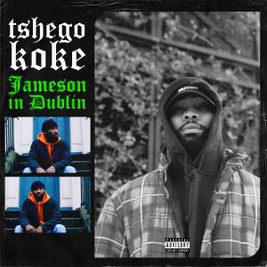 Album Jameson in Dublin (Explicit) from Tshegokoke