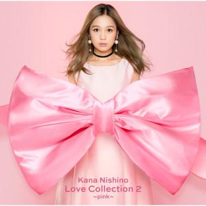 西野加奈的專輯Love Collection 2 - pink (Special Edition)