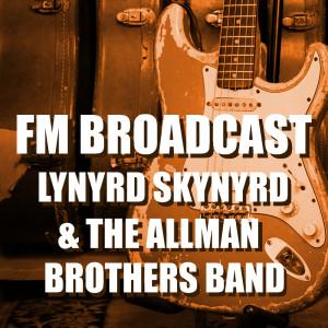 Album FM Broadcast Lynyrd Skynyrd & The Allman Brothers Band from Lynyrd Skynyrd