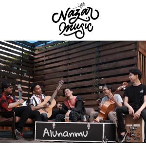 Alunanmu dari Nazar Music