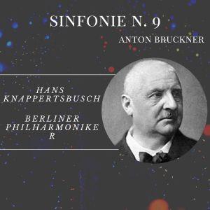Berliner Philharmoniker的專輯Sinfonie No. 9 - Anton Bruckner
