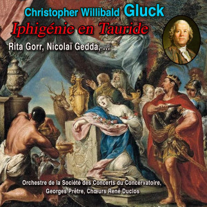 Georges Pretre的專輯Christopher Willibald Gluck: Iphigénie en Tauride Opéra