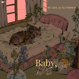 อัลบัม Baby, I Love You ศิลปิน My Life As Ali Thomas
