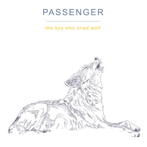 Passenger的專輯The Boy Who Cried Wolf