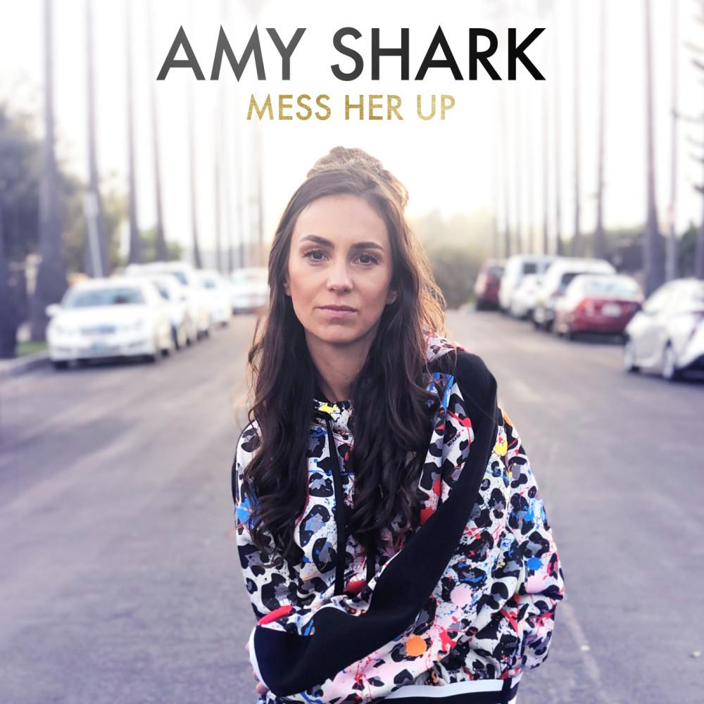 Mess Her Up (Single Edit) 2019 Amy Shark