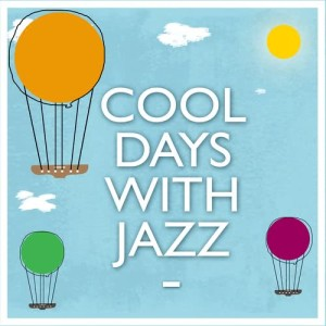 Album Cool Days with Jazz from Cool Jazz Music Club