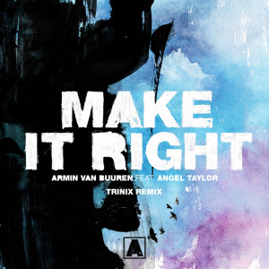 Album Make It Right (Trinix Remix) from Angel Taylor