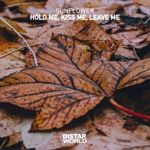 Album Hold Me, Kiss Me, Leave Me from Sunflower