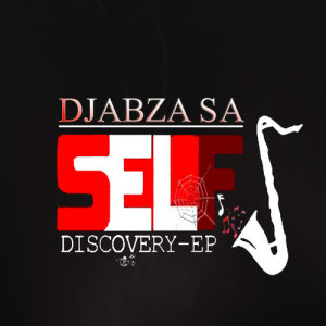 Album Self Discovery EP from Dj Abza SA