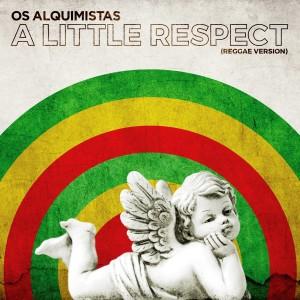 Album A Little Respect (Reggae Version) from Os Alquimistas
